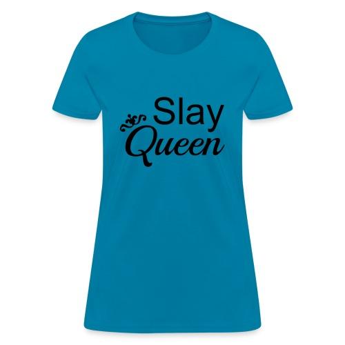 Slay My Queens - Women's T-Shirt
