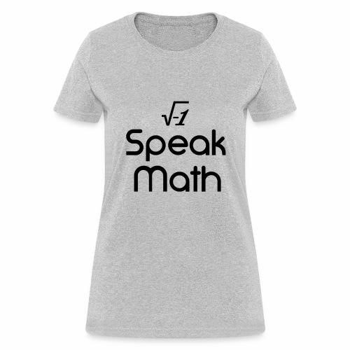 i Speak Math - Women's T-Shirt