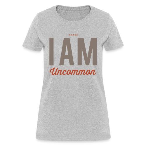 I Am Uncommon - Women's T-Shirt
