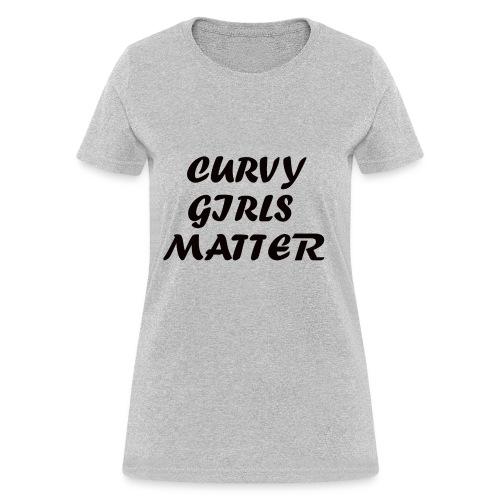 CURVY GIRLS MATTER - Women's T-Shirt