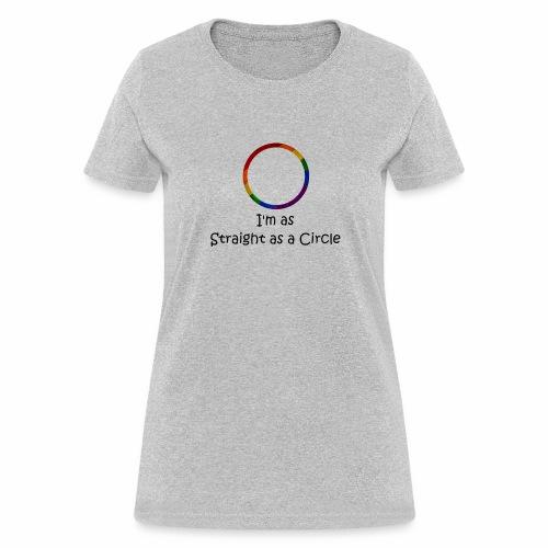 As Straight as a Circle - Women's T-Shirt
