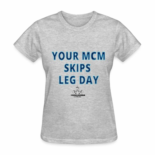 your mcm skips leg day blue - Women's T-Shirt