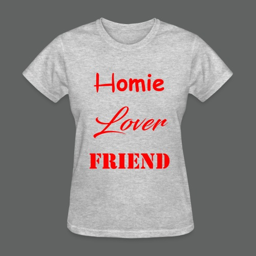 Homie Lover Friend - Women's T-Shirt