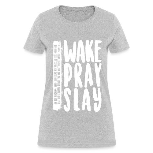 Wake Pray Slay Scripture Tee - Women's T-Shirt