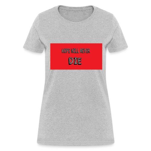 hope will never die - Women's T-Shirt