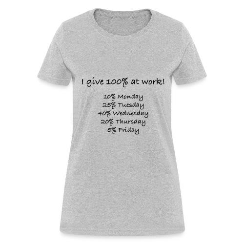 100% at Work - Women's T-Shirt