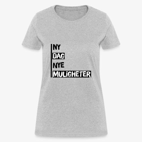 Ny dag, nye muligheter official merch - Women's T-Shirt