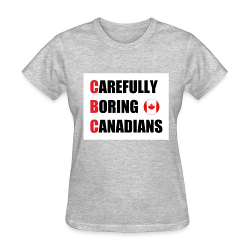 CBC: Carefully Boring Canadians - Women's T-Shirt