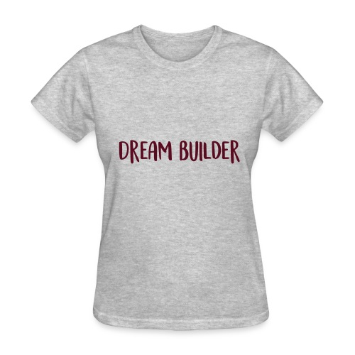 Dream Builder Declaration - Women's T-Shirt