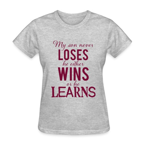 My Son Never Loses - Women's T-Shirt