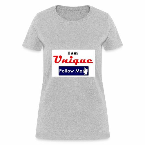 I am Unique - Follow Me Series. - Women's T-Shirt