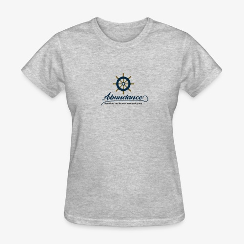 Abundance flows into my life with ease and grace - Women's T-Shirt