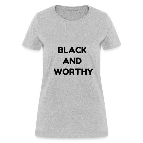 BLACK N WORTHY - Women's T-Shirt