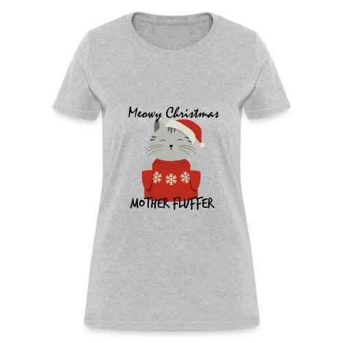 Meowy Christmas Mother Fluffer Funny T-Shirt - Women's T-Shirt
