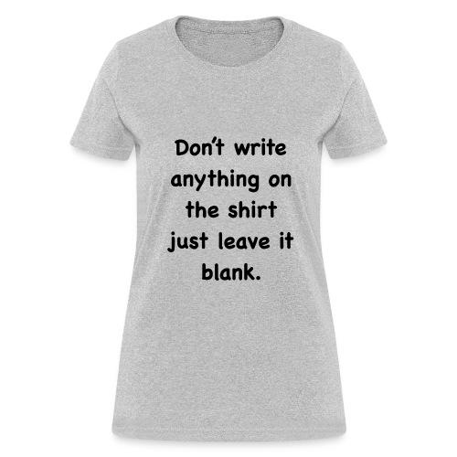 Leave IT BLANK - Women's T-Shirt