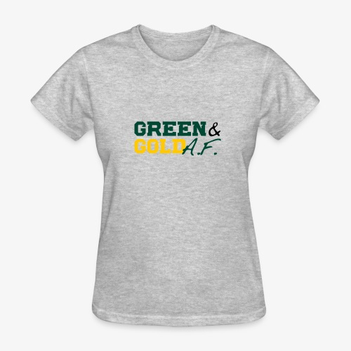Green and Gold AF - Women's T-Shirt