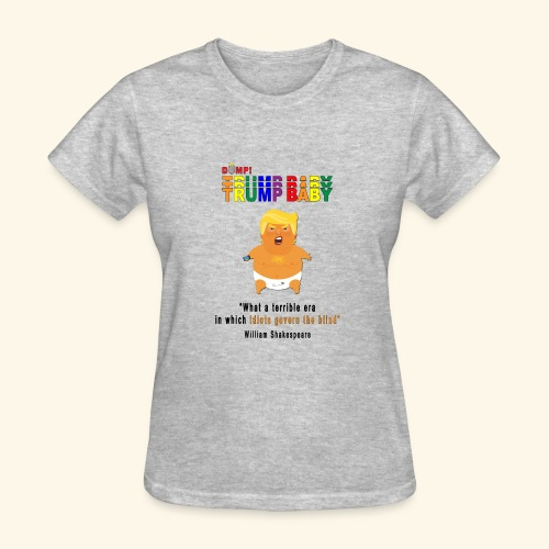 Dump Trump Baby & Shakespeare Quote - Women's T-Shirt