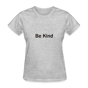 Be_Kind - Women's T-Shirt