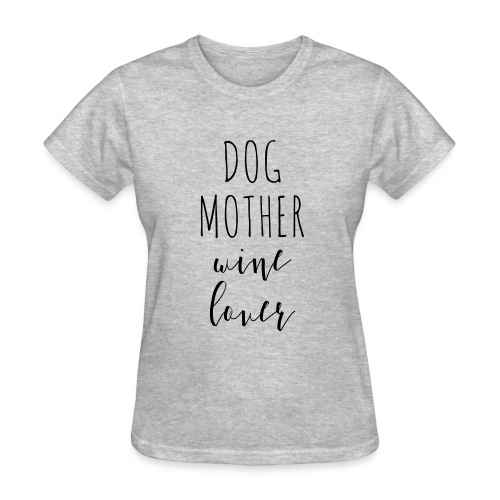DogMotherWineLover - Women's T-Shirt