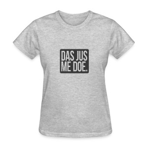 DAS JUS ME DOE Throwback - Women's T-Shirt