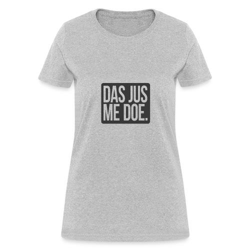 DAS JUS ME DOE Throwback - Women's T-Shirt