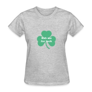 Rub me for luck - Women's T-Shirt