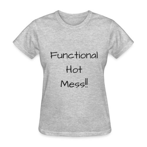 Functional Hot Mess - Women's T-Shirt