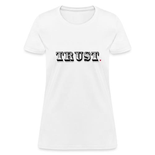 Trust Life Hack - Women's T-Shirt