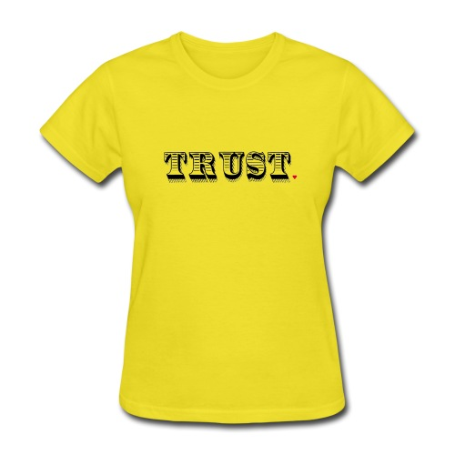 Trust Life Hack - Women's T-Shirt