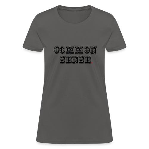 Common Sense Life Hack - Women's T-Shirt