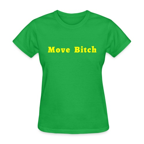 Move Bitch (yellow letters version) - Women's T-Shirt