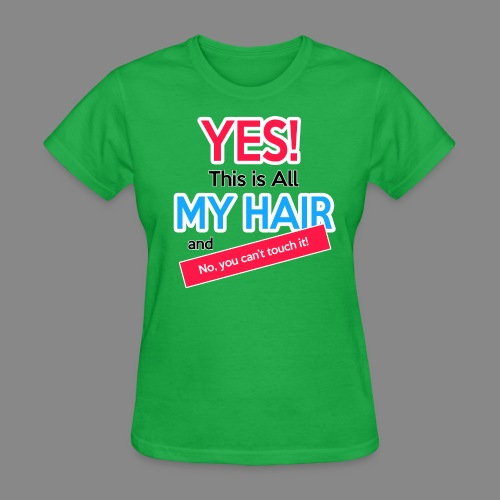 Yes This is My Hair - Women's T-Shirt