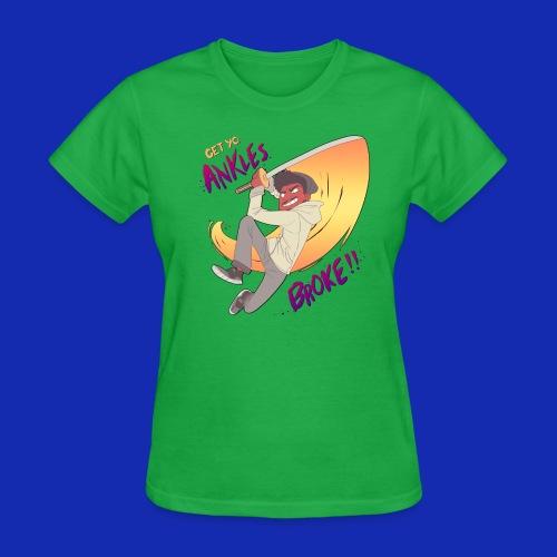GET YO ANKLES BROKE - Women's T-Shirt