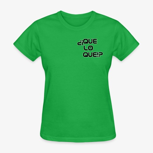 Que Lo Que - Women's T-Shirt