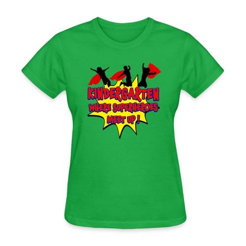 Kindergarten where SUPERHEROES meet up! - Women's T-Shirt