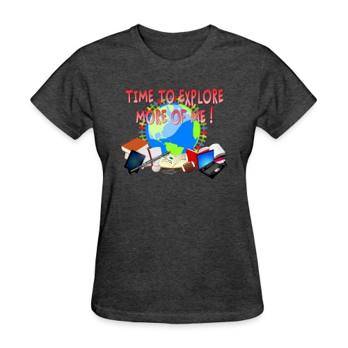 Time to Explore More of Me ! BACK TO SCHOOL - Women's T-Shirt
