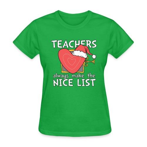 Teachers Always Make the Nice List Christmas Tee - Women's T-Shirt