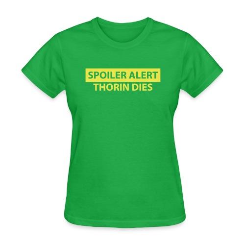 Spoiler Alert: Thorin Dies Hobbit - Women's T-Shirt