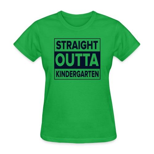 Straight Outta Kindergarten - Women's T-Shirt