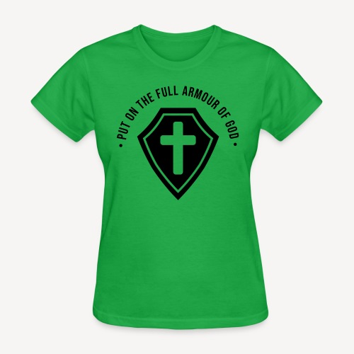 PUT ON THE FULL ARMOUR OF GOD - Women's T-Shirt