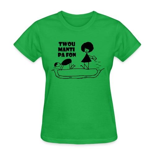 Twou_manti_pa_fon - Women's T-Shirt