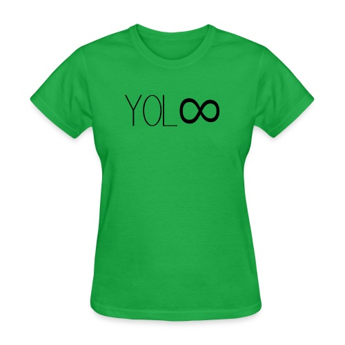 You Only Live Infinity - Women's T-Shirt