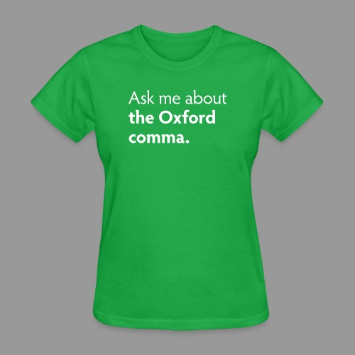 The Oxford comma - Women's T-Shirt