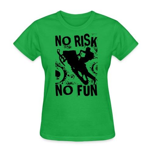 Snowmobiling No Risk - Women's T-Shirt