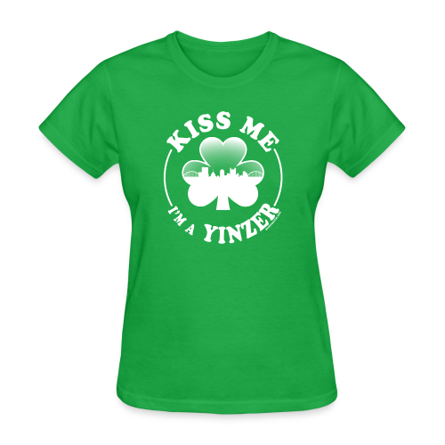 Kiss Me I'm a Yinzer (White on Green) - Women's T-Shirt
