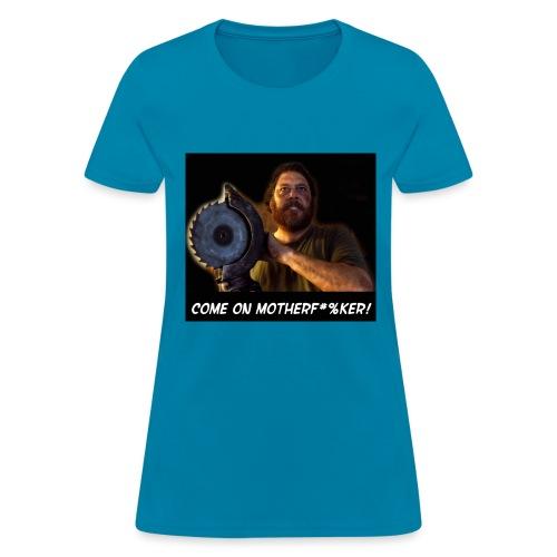 comeonmotherfuker3 - Women's T-Shirt