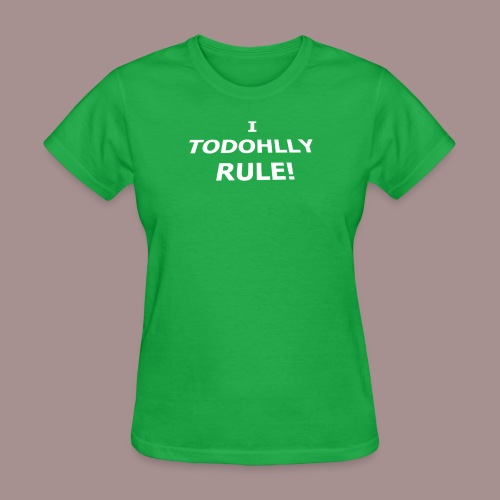 i todohlly rule - Women's T-Shirt