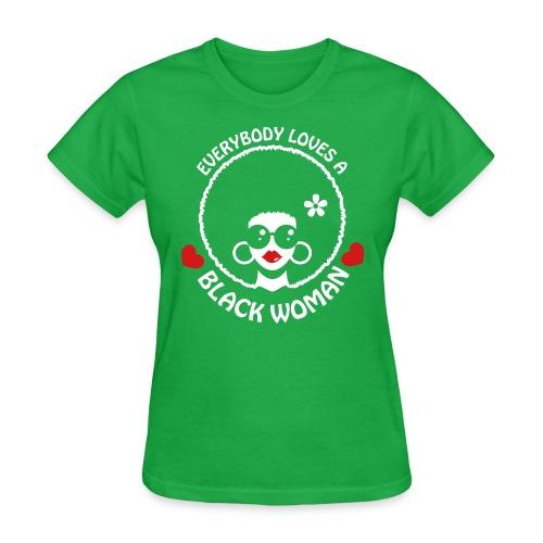 Everybody Loves Black Woman Reverse 3 - Women's T-Shirt