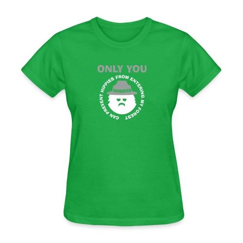 Sasquatch Prevent Hippies in Forest - Women's T-Shirt