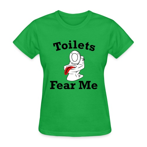 Toilets Fear Me - Women's T-Shirt